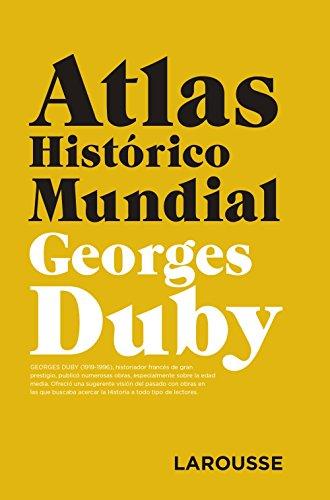 Atlas Histórico Mundial G.Duby (Larousse - Atlas) por Georges Duby