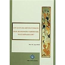 Çin Kaynaklarında Türkler -Han Hanedanı Tarihinde Batı Bölgeleri