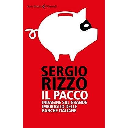 Il Pacco. Indagine Sul Grande Imbroglio Delle Banche Italiane
