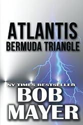 Atlantis Bermuda Triangle (Volume 2) by Bob Mayer (2012-07-09)