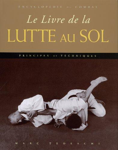 Le livre de la lutte au sol : Principes & techniques par Marc Tedeschi