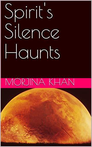 Spirit's Silence Haunts (Galician Edition) por Morjina khan