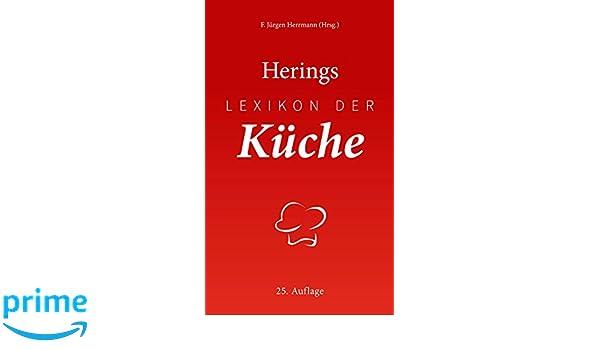 herings lexikon der küche: amazon.co.uk: f. jürgen herrmann ... - Herings Lexikon Der Küche