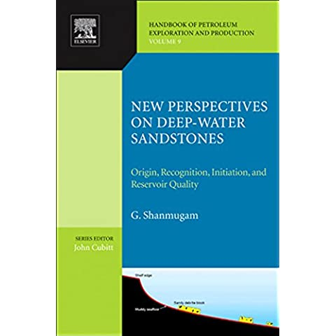 New Perspectives on Deep-water Sandstones: Origin, Recognition, Initiation, and Reservoir Quality: 9 (Handbook of Petroleum Exploration and Production) - California Sea Salt