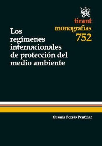 Los regímenes internacionales de protección del medio ambiente por Susana Borrás Pentinat
