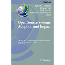 Open Source Systems: Adoption and Impact: 11th IFIP WG 2.13 International Conference, OSS 2015, Florence, Italy, May 16-17, 2015, Proceedings