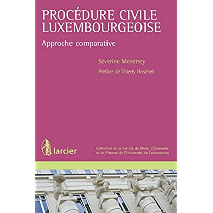 Procédure civile luxembourgeoise: Approche comparative