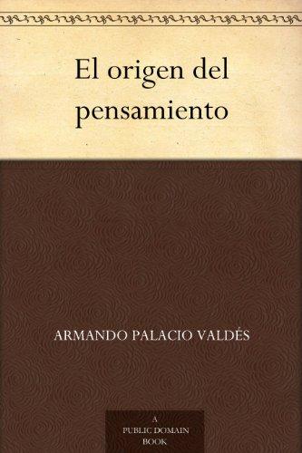 El origen del pensamiento por Armando Palacio Valdés
