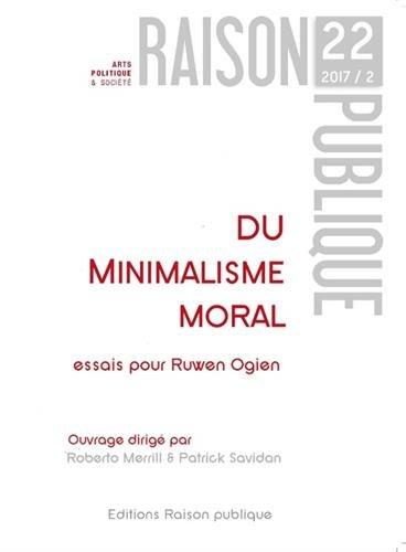 Du minimalisme moral : Essais pour Ruwen Ogien