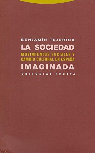 La sociedad imaginada: Movimientos sociales y cambio cultural en España (Estructuras y Procesos. Ciencias Sociales)