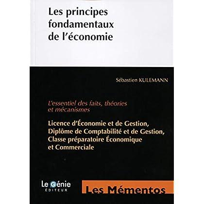 Les principes fondamentaux de l'économie: L'essentiel des faits, théories et mécanismes.