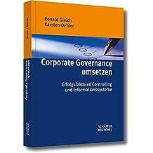 Corporate Governance umsetzen: Erfolgsfaktoren Controlling und Informationssysteme