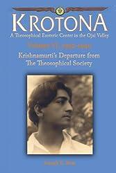 Krishnamurti's Departure from the Theosophical Society (Krotona Series Book 6) (English Edition)