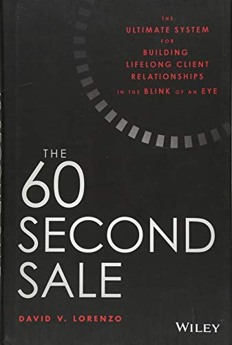 The 60 Second Sale: The Ultimate System for Building Lifelong Client Relationships in the Blink of an Eye - Blink Eye