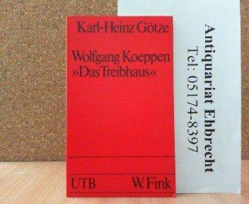 Wolfgang Koeppen: Das Treibhaus. Text und Geschichte