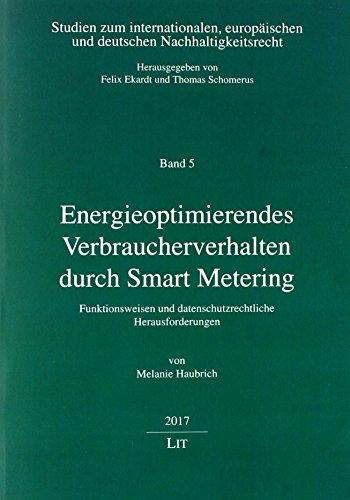Energieoptimierendes Verbraucherverhalten durch Smart Metering: Funktionsweisen und datenschutzrechtliche Herausforderungen