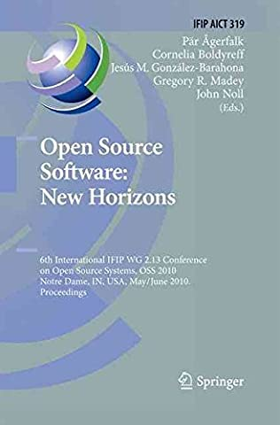[(Open Source Software: New Horizons : 6th International IFIP WG 2.13 Conference on Open Source Systems, OSS 2010, Notre Dame, in, USA, May 30 - June 2, 2010, Proceedings)] [Edited by Pär J. Agerfalk ] published on (November, 2014)