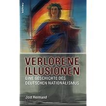 Verlorene Illusionen: Eine Geschichte des deutschen Nationalismus