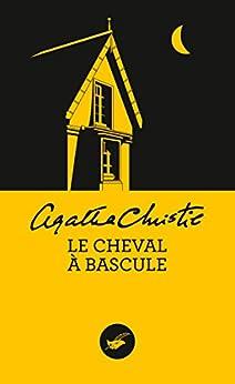 Le Cheval à bascule (Nouvelle traduction révisée) (Masque Christie) par [Christie, Agatha]