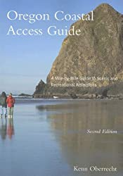 Oregon Coastal Access Guide: A Mile-by-Mile Guide to Scenic and Recreational Attractions, Second Edition (Oregon Sea Grant)