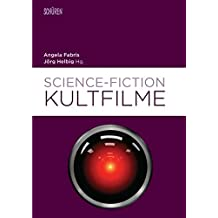 Science-Fiction-Kultfilme (Marburger Schriften zur Medienforschung)