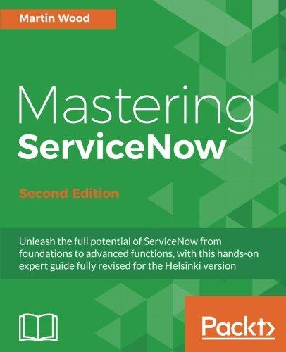 Mastering ServiceNow, Second Edition por Martin Wood