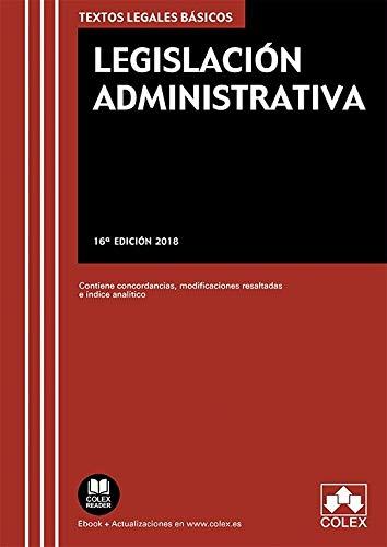 Legislación Administrativa: Contiene concordancias, modificaciones resaltadas e índices analíticos (TEXTOS LEGALES BÁSICOS) por EDITORIAL COLEX S.L.