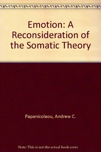Emotion a Reconsideration of the Somatic Theory