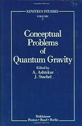 Conceptual Problems of Quantum Gravity (Einstein Studies) (1991-01-01)