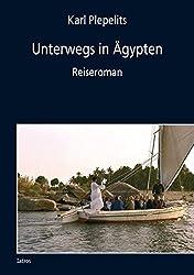 Unterwegs in Ägypten: Reiseroman