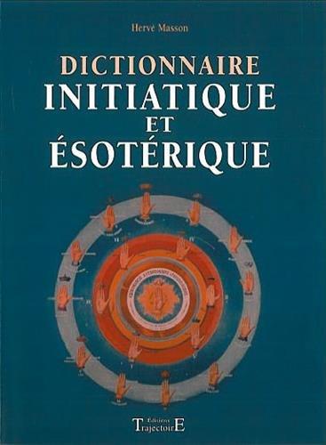 Dictionnaire initiatique et ésotérique par Hervé Masson