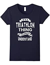 It's a Triathlon Thing Gift T-shirt For Women Men