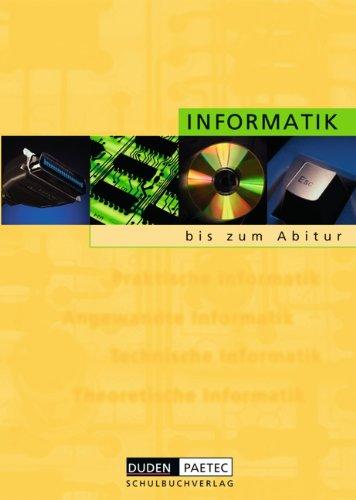 Duden Informatik - Sekundarstufe I und II: Informatik bis zum Abitur: Schülerbuch