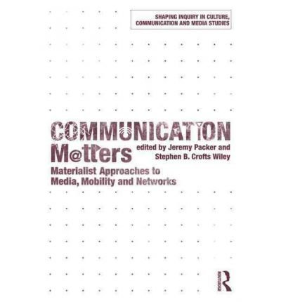 [(Communication Matters: Materialist Approaches to Media, Mobility and Networks)] [Author: Jeremy Packer] published on (December, 2011)