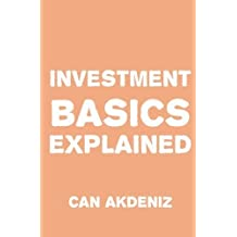 Investment Basics Explained by Can Akdeniz (2015-03-04)