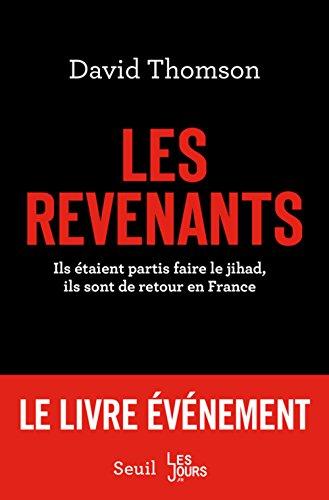 Les revenants. Ils taient partis faire le jihad, ils sont de retour en France