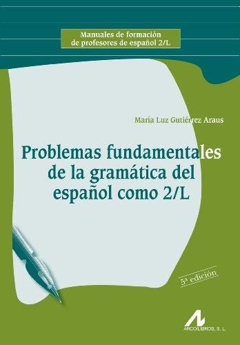 Problemas fundamentales de la gramática del español como segunda lengua por María Luz . . . [et al. ] Gutiérrez Araus