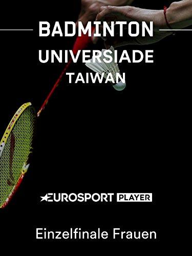 Badminton: Sommer-Universiade 2017 in Taiwan - Einzelfinale Frauen
