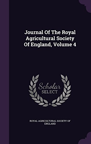 Journal Of The Royal Agricultural Society Of England, Volume 4