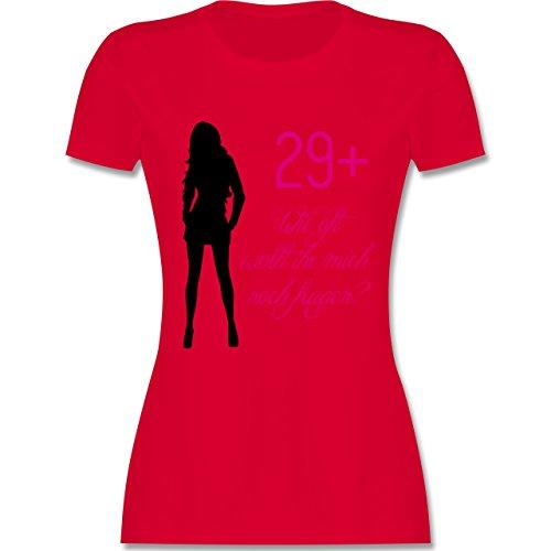 tailliertes Premium T-Shirt mit Rundhalsausschnitt für Damen Rot. Geburtstag  - 29+ Wie oft wollt ihr noch fragen? - tailliertes Premium T-