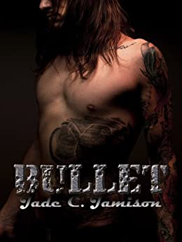 Bullet: An Epic Rock Star Novel by [Jamison, Jade C.]