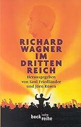 Richard Wagner im Dritten Reich: Ein Schloß Elmau-Symposium
