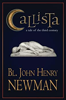Callista: A Tale of the Third Century (Annotated) (English Edition) von [Newman, John Henry]