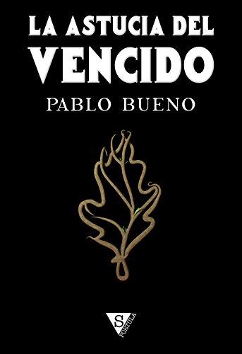 La astucia del vencido (La piedad del Primero nº 3) por Pablo Bueno