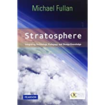 Stratosphere: Integrating Technology, Pedagogy, and Change Knowledge by Michael Fullan (2012-07-13)