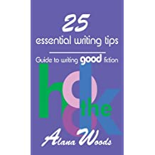 25 essential writing tips: Guide to writing good fiction (English Edition)