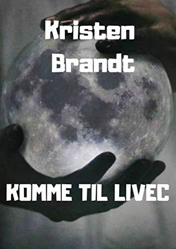 Komme til livec (Danish Edition) por Kristen  Brandt