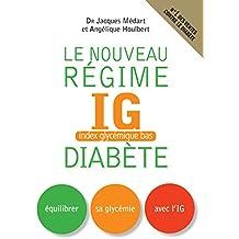Le nouveau régime IG diabète: Equilibrer sa glycémie avec l'IG