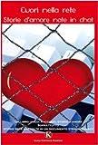 Scarica Libro Cuori nella rete Storie d amore nate in chat (PDF,EPUB,MOBI) Online Italiano Gratis