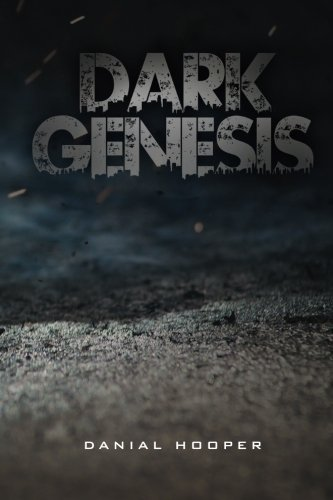 Dark Genesis: In the beginning, darkness came. (Shadows and Shine) (Volume 1) by Danial Hooper (2016-02-26)